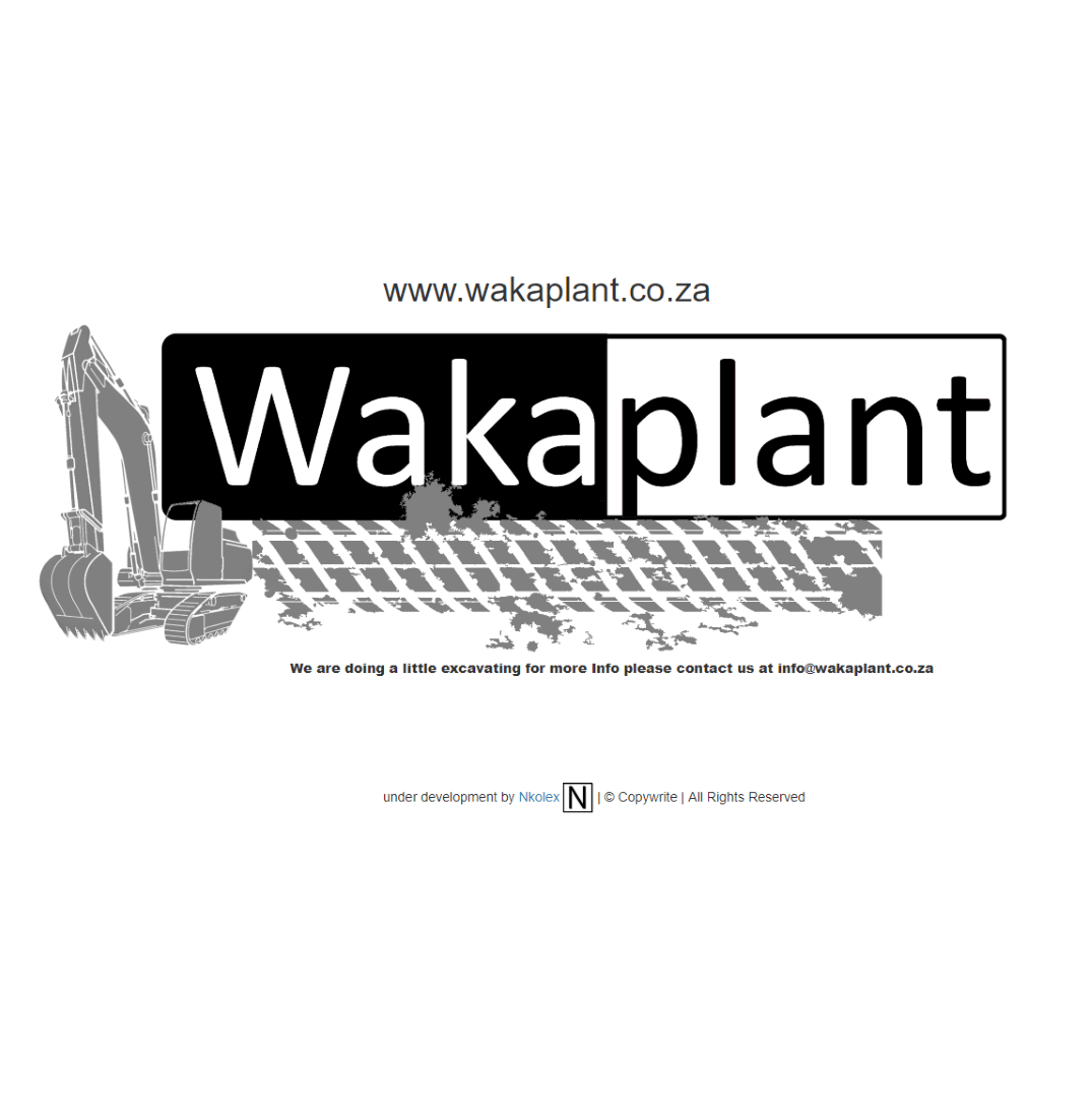 wakaplant under construction page developed by Nkolex (pty) ltd